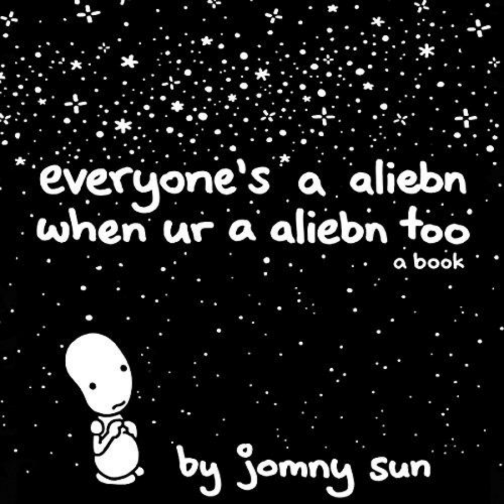 cover of book Everyone's a Aliebn When Ur a Aliebn Too by Jonny Sun